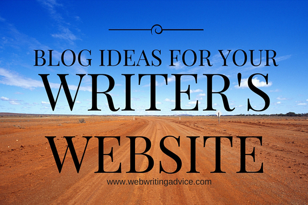 Blog Ideas For Your Writer's Website